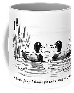 That's Funny Coffee Mug