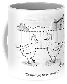 The Body Is Eighty-two-per-cent Broth Coffee Mug