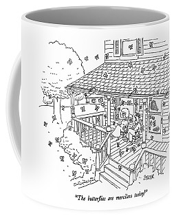 The Butterflies Are Merciless Today! Coffee Mug