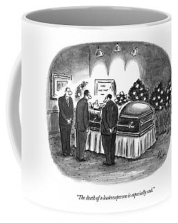 The Death Of A Businessperson Is Especially Sad Coffee Mug