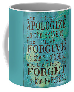 The First To Apologize Coffee Mug by Debbie DeWitt