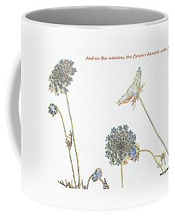The Flowers Danced Coffee Mug