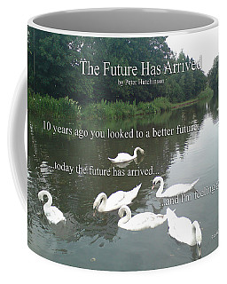 The Future Has Arrived Coffee Mug