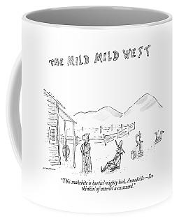 The Mild Mild West. A Cowboy In A Western Setting Coffee Mug