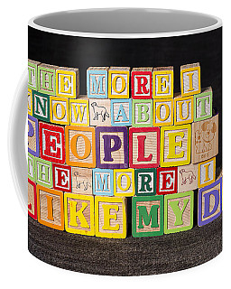 The More I Know About People The More I Like My Dog Coffee Mug by Art Whitton