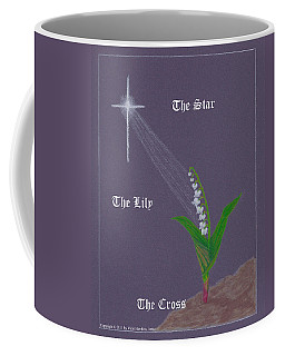 The Star The Lily The Cross Coffee Mug