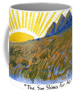 The Sun Shines For All Coffee Mug