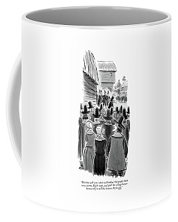 The Time Will Come When We'll Realize That People Coffee Mug