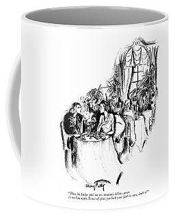 Then His Father Paid Me Ten Thousand Dollars Coffee Mug