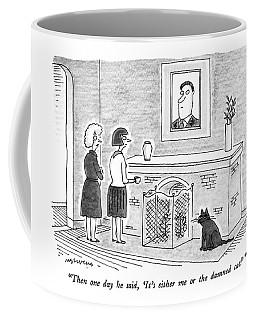 Then One Day He Said Coffee Mug