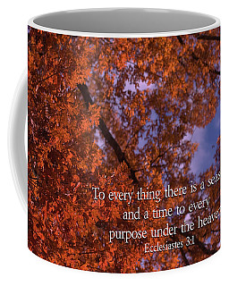 There Is A Season Ecclesiastes Coffee Mug