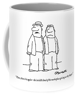 There, There It Is Again - The Invisible Hand  Of Coffee Mug