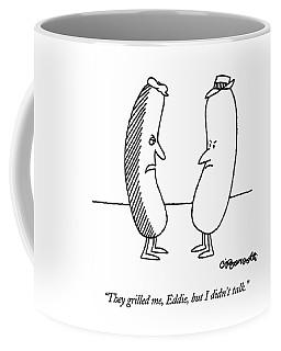 They Grilled Coffee Mug