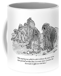 This Meeting Was Called In Order To Discuss Coffee Mug