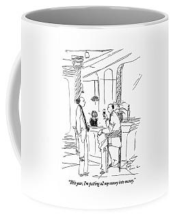 This Year, I'm Putting All My Money Into Money Coffee Mug