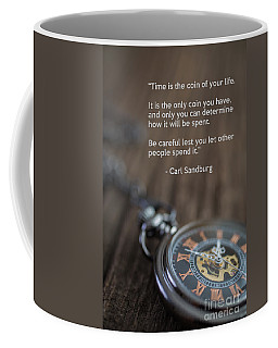 Time Is The Coin Of Your Life Coffee Mug