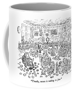Timothy, Success Is Nothing To Fear Coffee Mug