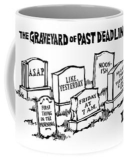Title: Graveyard Of Past Deadlines.  A Graveyard Coffee Mug