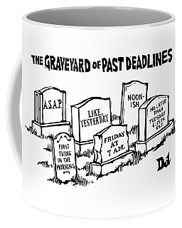 Title: Graveyard Of Past Deadlines.  A Graveyard Coffee Mug