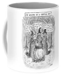 Title Witches Of A Certain Age... Aging Witches Coffee Mug
