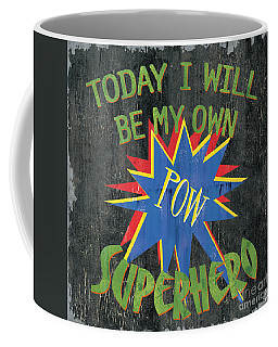 Today I Will Be... Coffee Mug