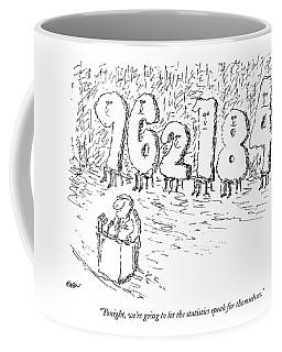 Tonight, We're Going To Let The Statistics Speak Coffee Mug