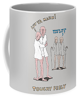 Touchy Feely Coffee Mug