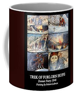 Trek Of Forlorn Hope Coffee Mug