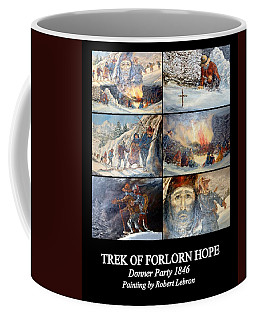 Trek Of Forlorn Hope Coffee Mug