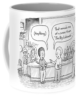 Two Men At A Bar Discuss The Big Lebowski Coffee Mug