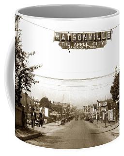 Watsonville California  The Apple City Circa 1926 Coffee Mug