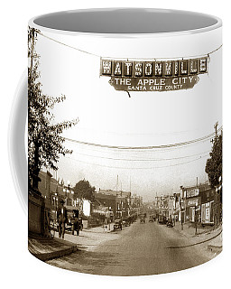 Watsonville California  The Apple City Circa 1926 Coffee Mug