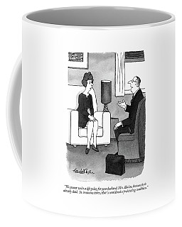 We Cannot Write A Life Policy For Your Husband Coffee Mug