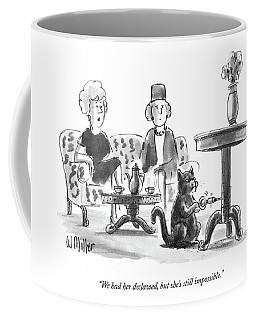 We Had Her Declawed Coffee Mug