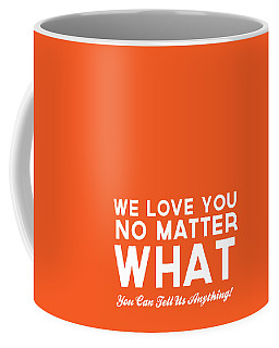 We Love You No Matter What - Greeting Card Coffee Mug