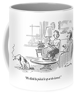 We Think He Picked It Up At The Kennel Coffee Mug
