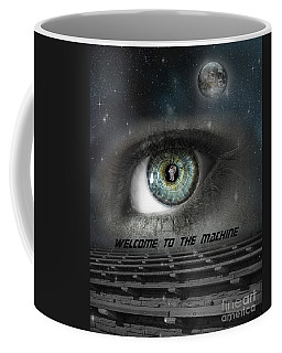 Welcome To The Machine Coffee Mug