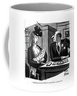 Well, He Never Exactly Asked Me To Marry Coffee Mug