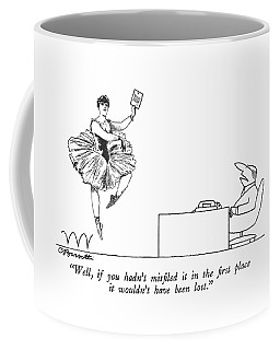 Well, If You Hadn't Misfiled It In The First Coffee Mug