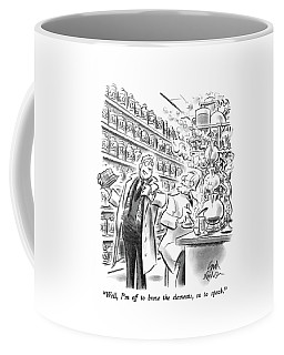 Well, I'm Off To Brave The Elements, So To Speak Coffee Mug
