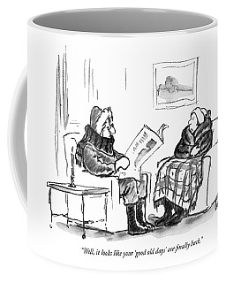 Well, It Looks Like Your 'good Old Days' Coffee Mug