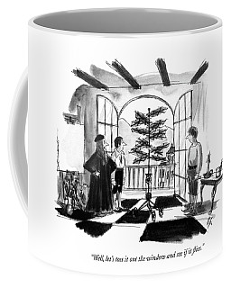 Well, Let's Toss It Out The Window And See If Coffee Mug