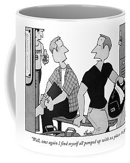 Well, Once Again I Find Myself All Pumped Coffee Mug