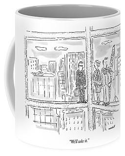 We'll Take It Coffee Mug