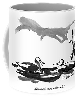 We're Canards On My Mother's Side Coffee Mug
