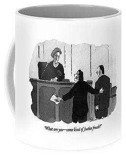 What Are You - Some Kind Of Justice Freak? Coffee Mug