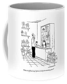 What Sort Of Flowers Say Coffee Mug