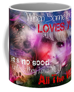 When Somebody Loves You - 1 Coffee Mug