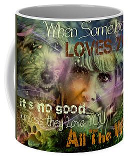 When Somebody Loves You - 3 Coffee Mug
