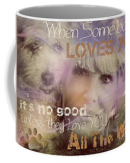 When Somebody Loves You-2 Coffee Mug